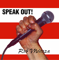 Speak Out! by Rob Moitoza